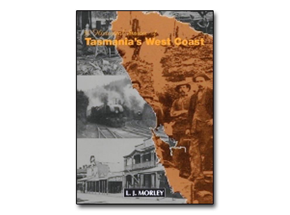 50 Historical Stories of Tasmania's West Coast
