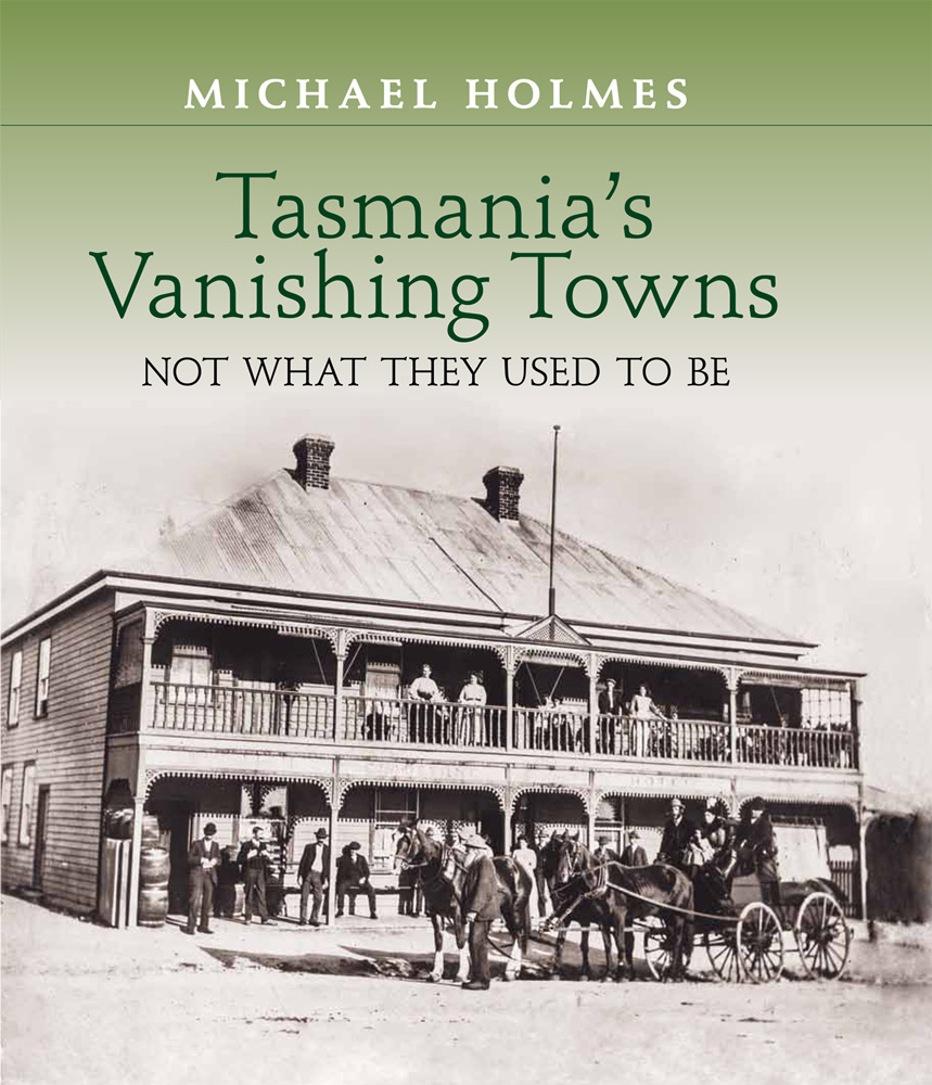 Tasmania's Vanishing Towns