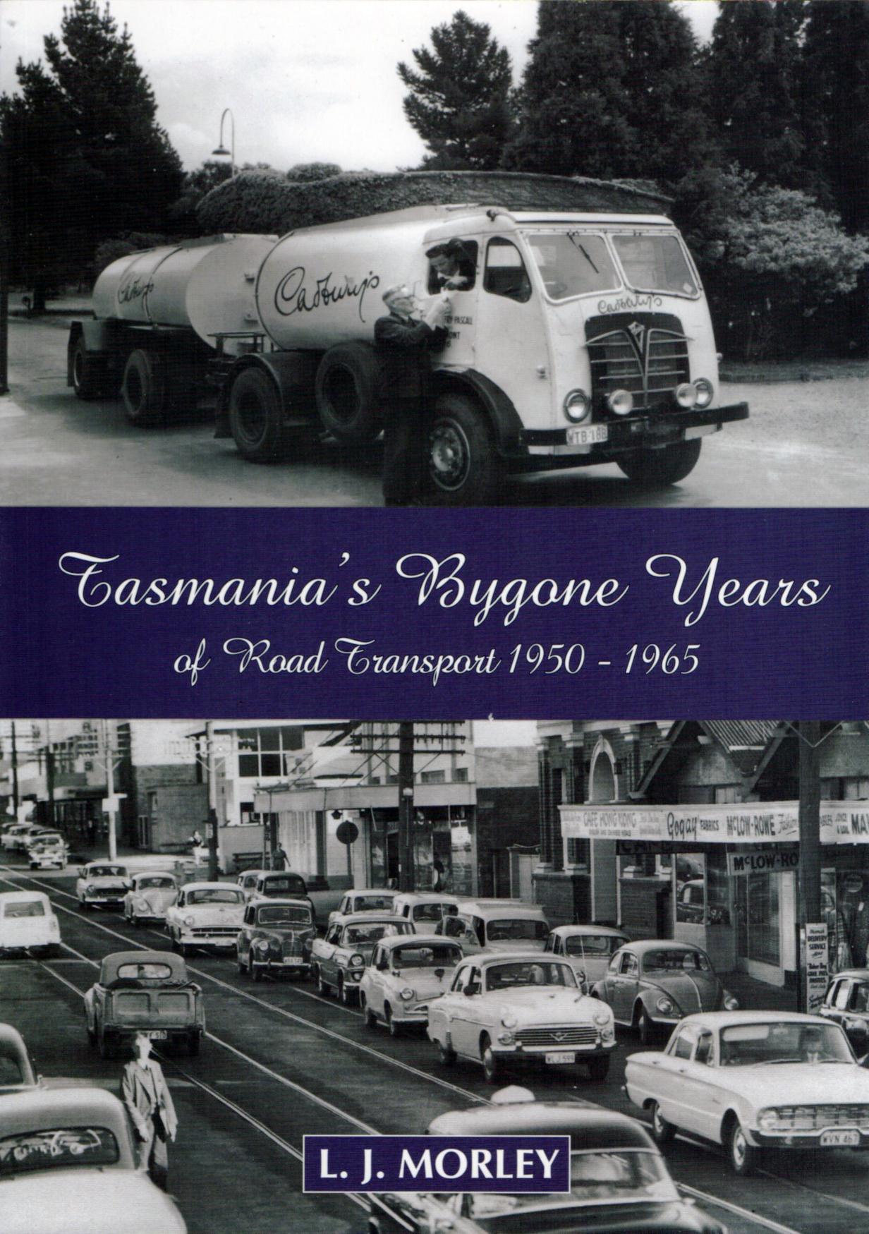 Tasmania's Bygone Years of Road Transport 1950 - 1965