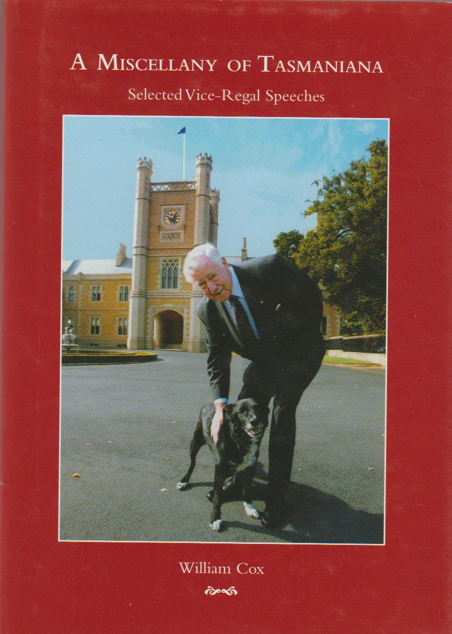A Miscellany of Tasmaniana - Selected Vice-Regal Speeches