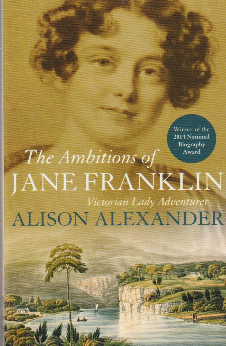 The Ambitions of Jane Franklin - Victorian Lady Adventurer