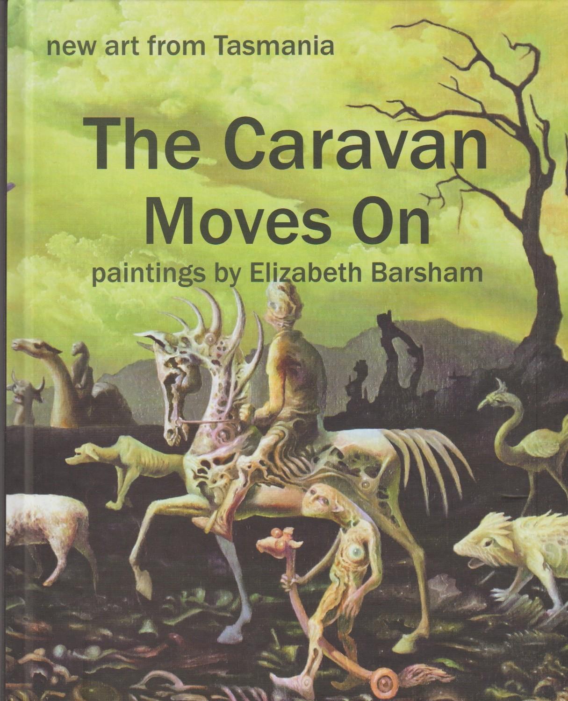 The Caravan Moves On - paintings by Elizabeth Barsham