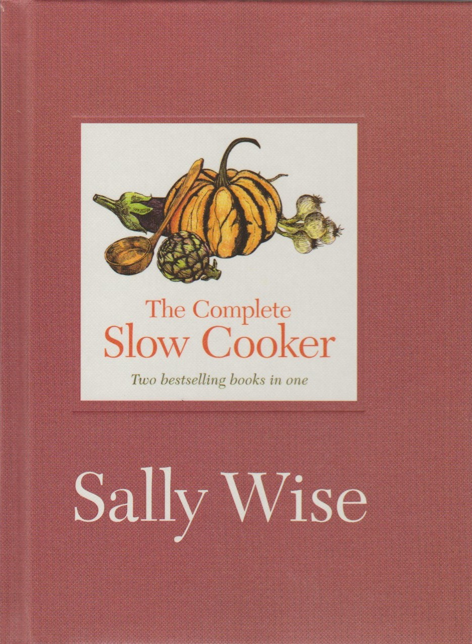The Complete Slow Cooker - two bestselling books in one