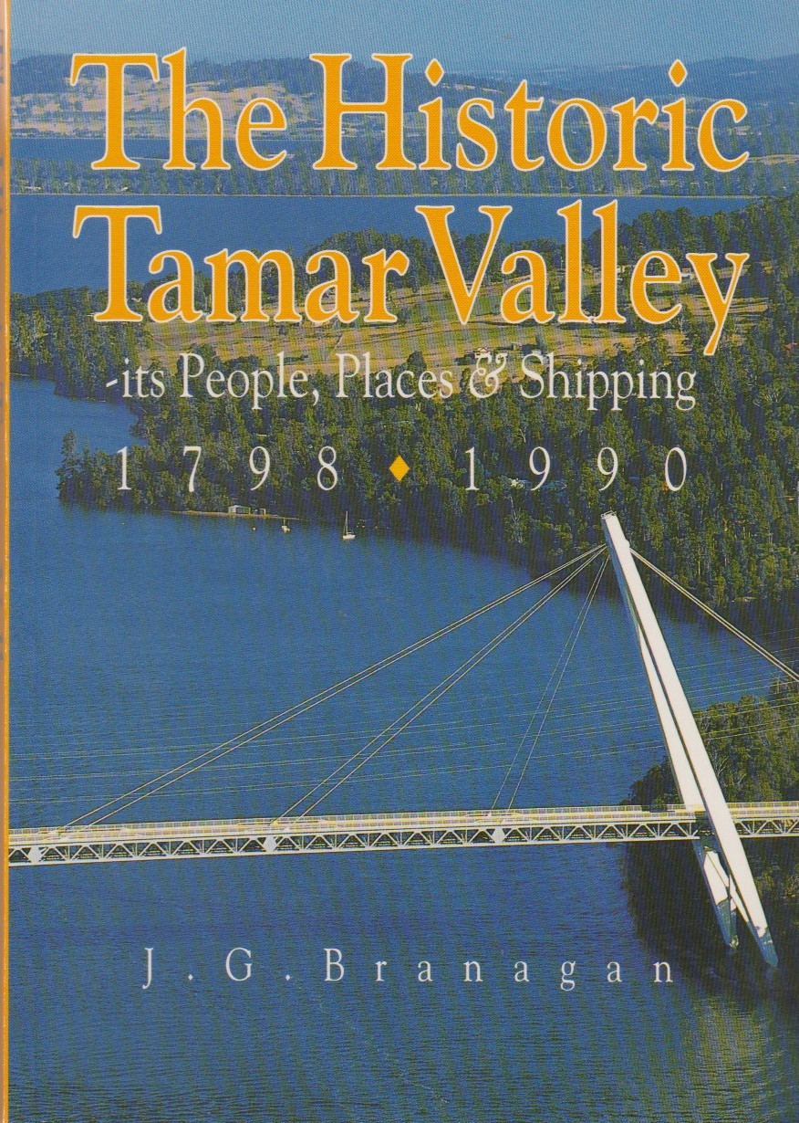 The Historic Tamar Valley - its people, places & shipping 1798-1990