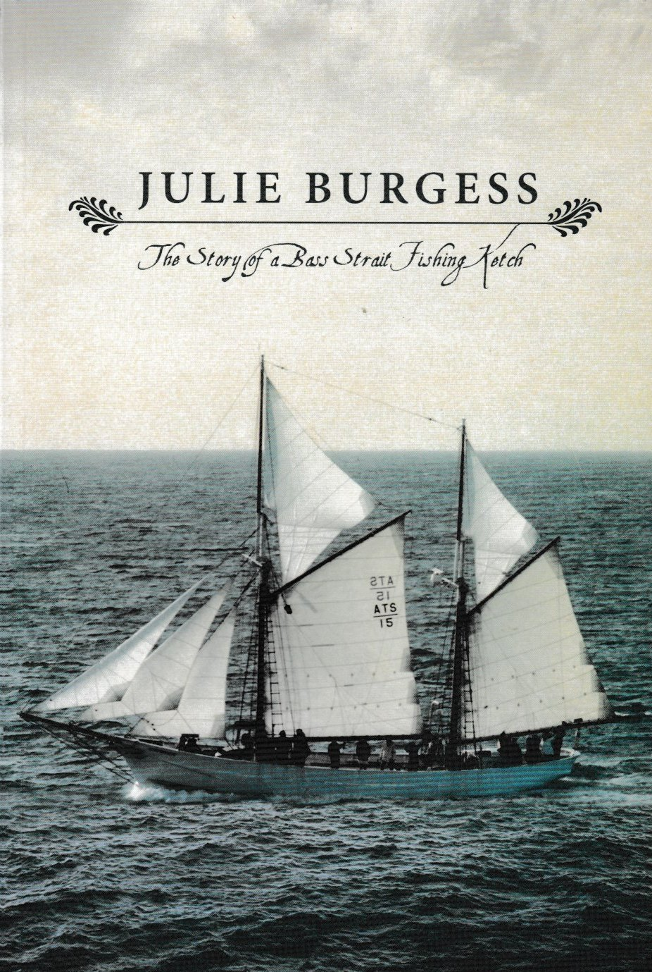Julie Burgess - the story of a Bass Strait fishing ketch