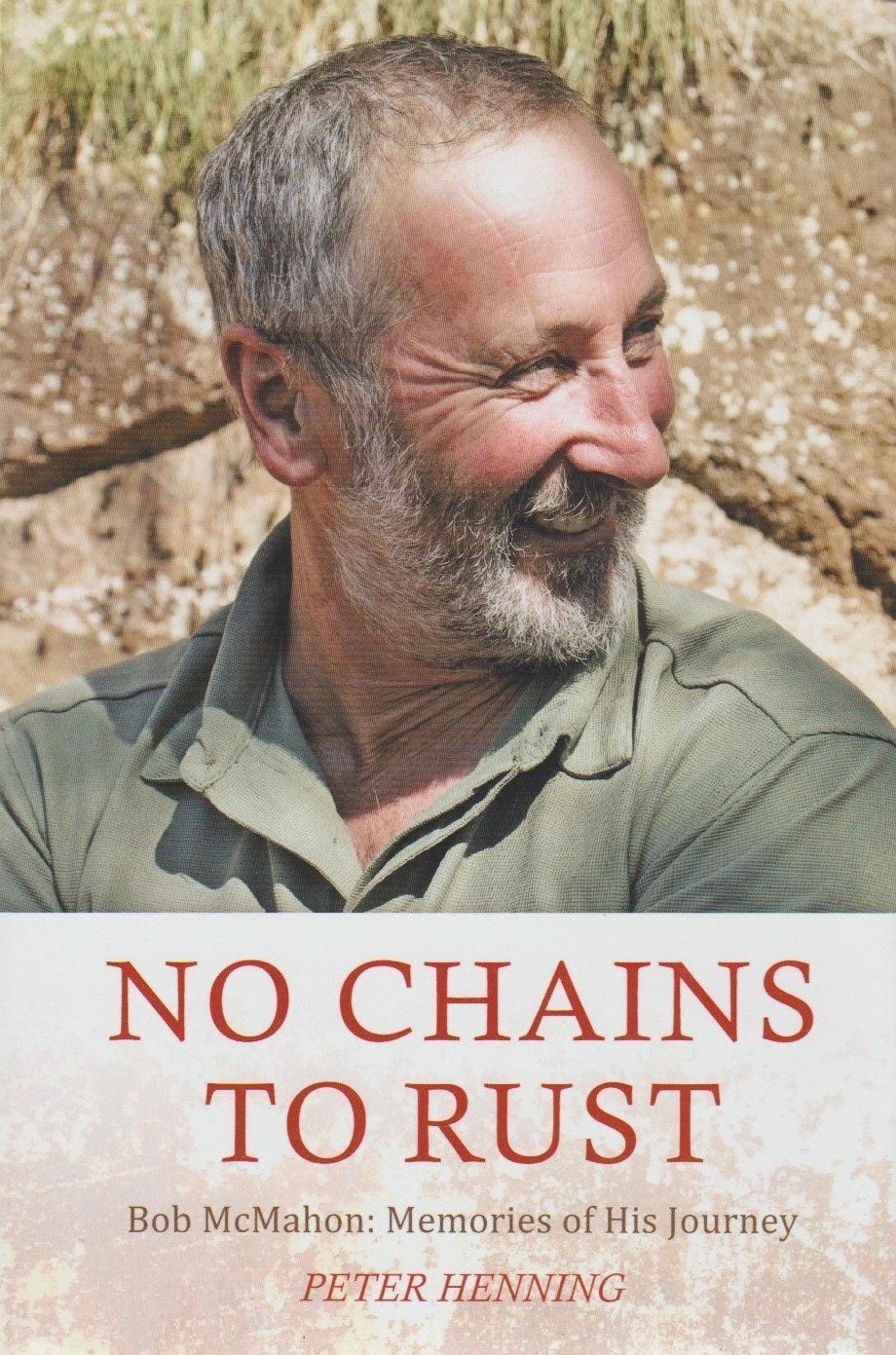 No Chains to Rust - Bob McMahon - Memories of His Journey, hardcover