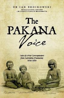 The Pakana Voice - Tales of a war correspondent from Lutruwita (Tasmania) 1814 - 1856