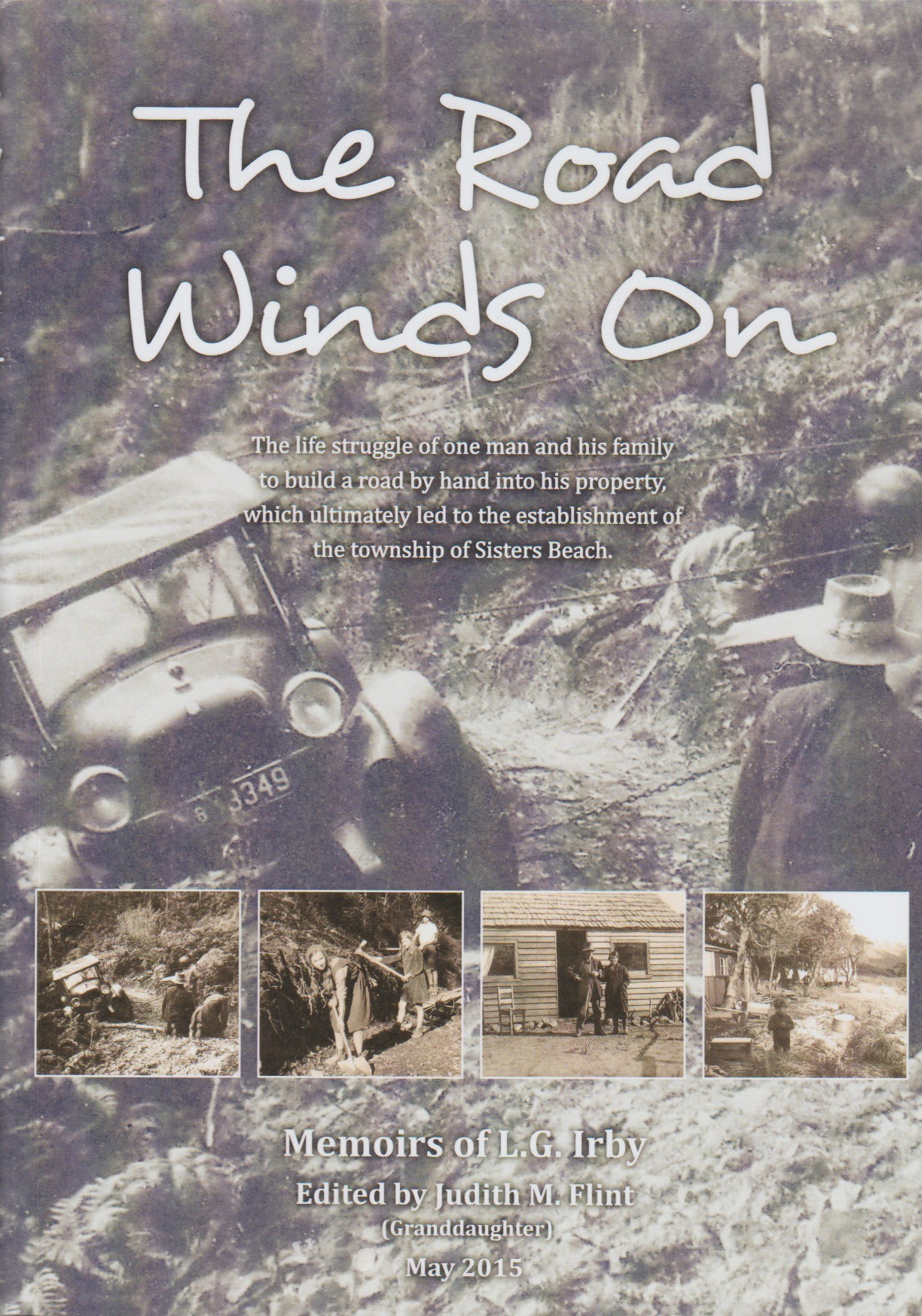 The Road Winds On - Sisters Beach memoirs of LG Irby