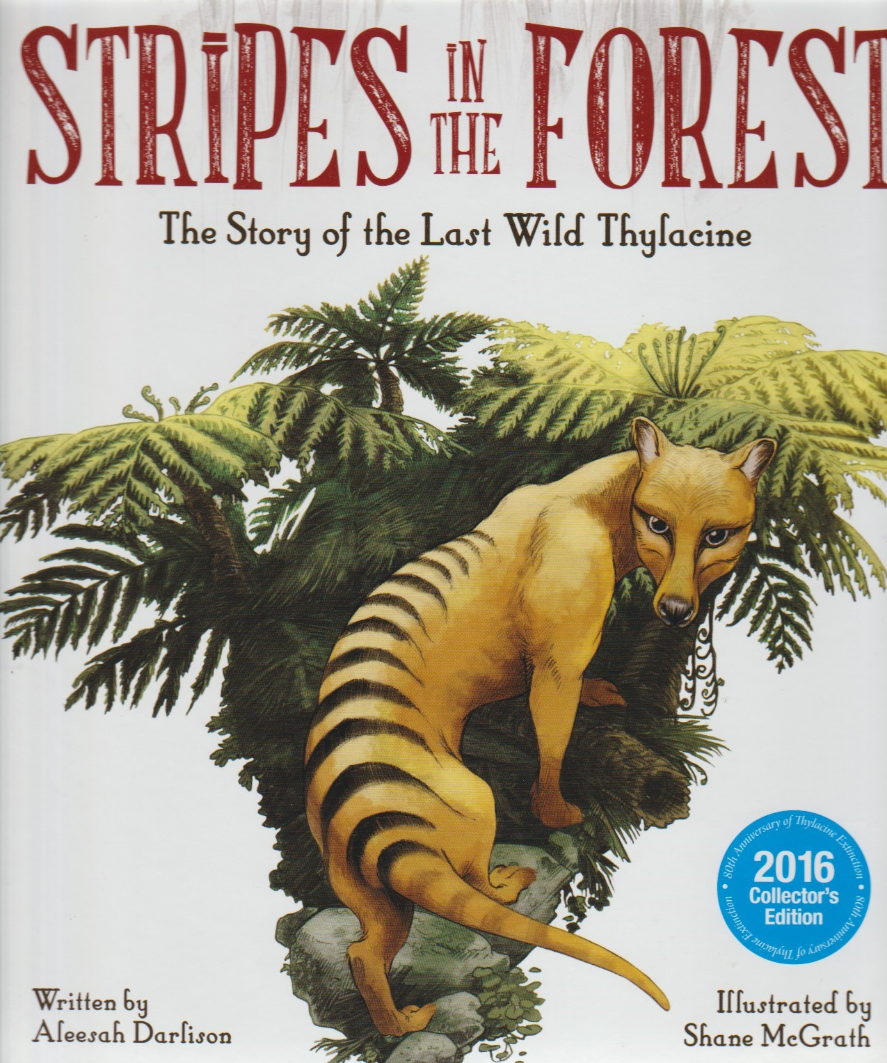 Stripes in the Forest - a thylacine story