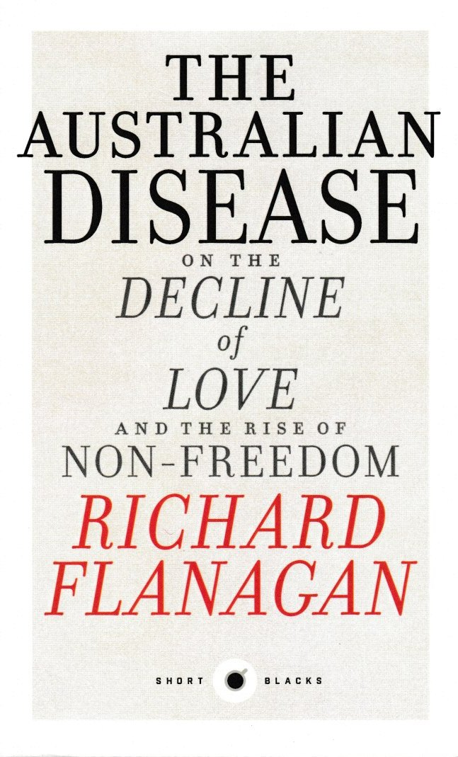 The Australian Disease - On the Decline of Love and the Rise of Non-Freedom