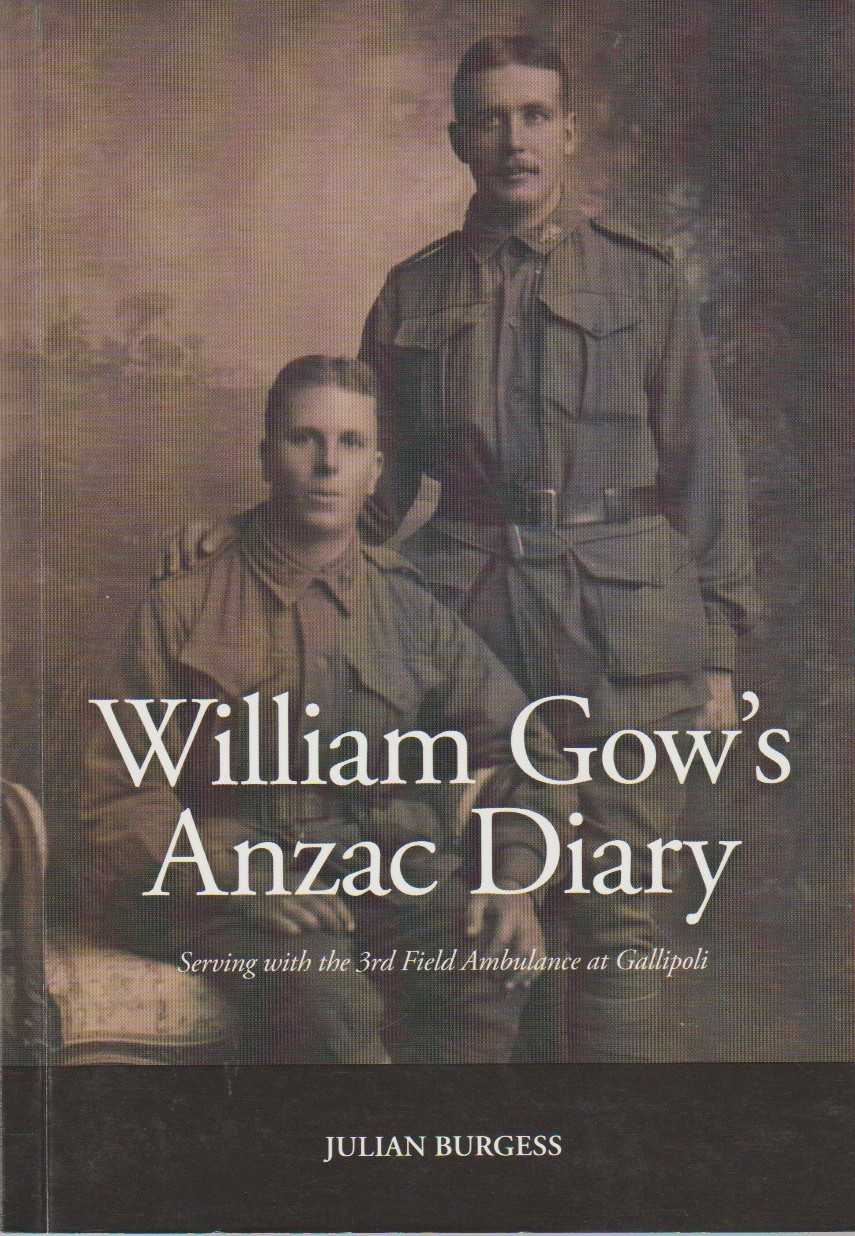 William Gow's Anzac Diary - serving with the 3rd Field Ambulance at Gallipoli