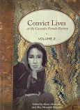 Convict Lives at the Cascades Female Factory Vol 2