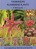 Tasmanian Flowering Plants - A Field Guide