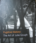 Fugitive History - The Art of Julie Gough