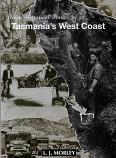 More Historical Stories of Tasmania's West Coast