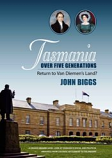 Tasmania over five generations, return to Van Diemen's Land?