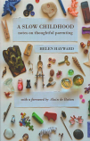 A Slow Childhood - Notes on thoughtful parenting