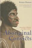 Aboriginal Convicts - Australian, Khoisan and Maori Exiles
