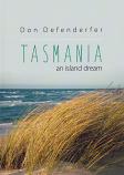 Tasmania an Island Dream