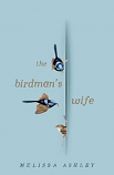 The Birdman's Wife - novel about Elizabeth Gould, hardcover