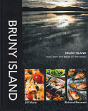 Bruny Island - Food From the Edge of the World