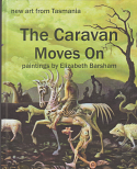 The Caravan Moves On - paintings by Elizabeth Barsham