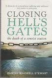 Closing Hell's Gates - the death of a convict station