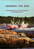 Crossing The Bar - Reminiscences of the St Helens Cray-fishing Fleet