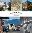 Discovering Hobart - a photographic essay and street-by-street guide