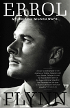 Errol Flynn - My Wicked, Wicked Ways - an autobiography