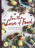 For the Love of Food - stories & recipes from extraordinary Tasmanians