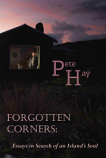 Forgotten Corners - Essays in Search of an Island's Soul
