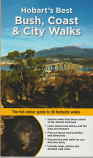 Hobart's Best Bush, Coast & City Walks - full-colour guide to 38 walks
