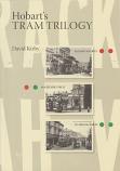 Hobart's Tram Trilogy - Elizabeth Street, Macquarie Street, Liverpool Street