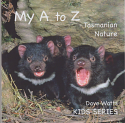 My A to Z Tasmanian Nature - Kids Series