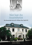 Not Just an Anaesthetist - Life of Dr William Pugh MD