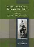 Remembering a Tasmanian Hero - the Life of Major Justin Hutchinson