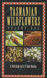 Tasmanian Wildflowers Volume One - A Field Guide