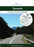 Throw Your Leg Over Tasmania - the ultimate motorcycle touring guide