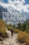 Trekking the Big Picture - an inspiring journey across the spiritual landscape