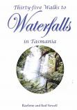 Thirty Five Walks to Waterfalls in Tasmania