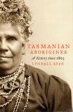 Tasmanian Aborigines - A History Since 1803