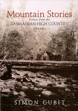 Mountain Stories - Echoes from the Tasmanian High Country Volume 1