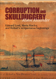 Corruption and Skullduggery - Edward Lord, Maria Riseley, and Hobart's tempestuous beginnings
