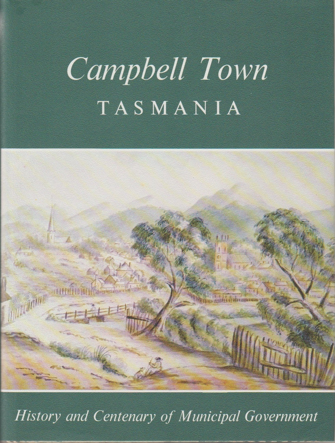 Campbell Town Tasmania, limited edition - signed