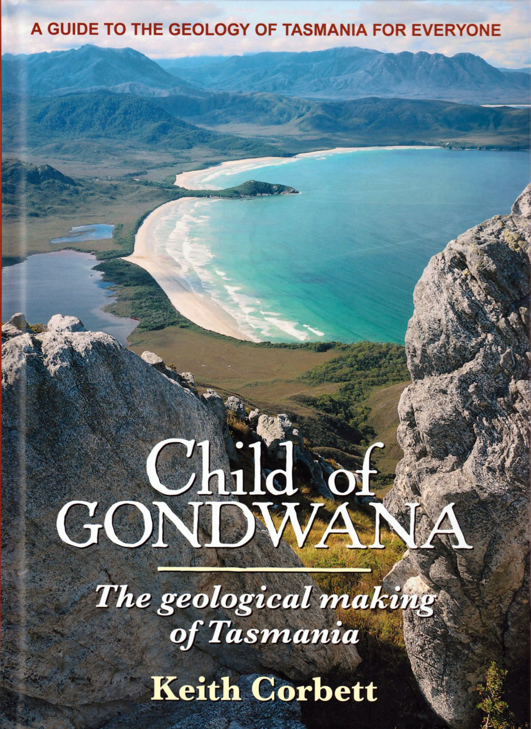 Child of Gondwana - the geological making of Tasmania