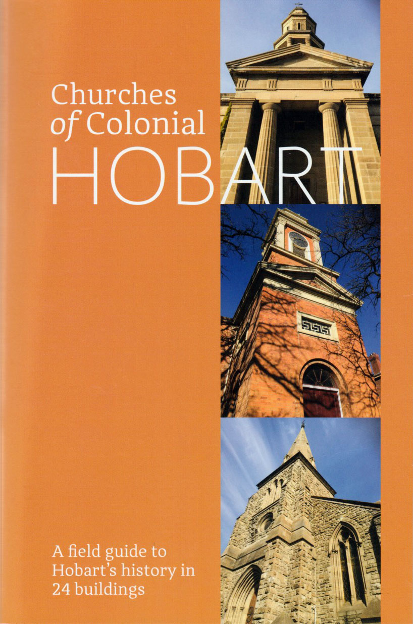 Churches of Colonial Hobart - A field guide