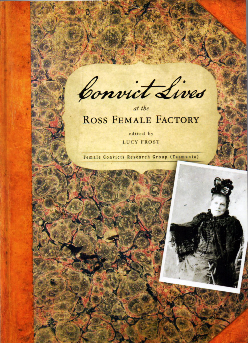 Convict Lives at the Ross Female Factory