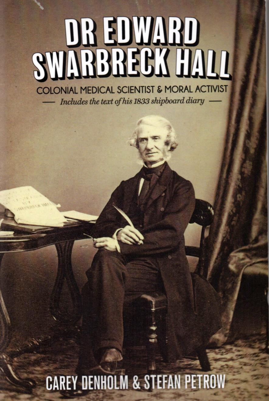 Dr Edward Swarbreck Hall - Colonial medical scientist & moral activist