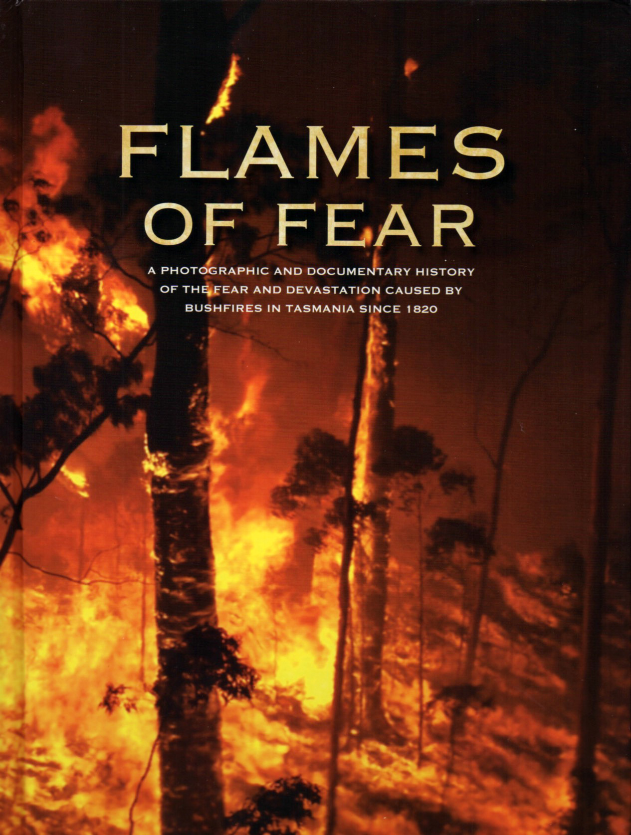 Flames of Fear - History of Tasmania's bushfire experiences